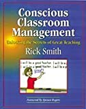 img - for Conscious Classroom Management: Unlocking the Secrets of Great Teaching book / textbook / text book