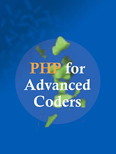 PHP FOR ADVANCED CODERS: A guide by Rai Omido (PHP Development Book 1) (English Edition)