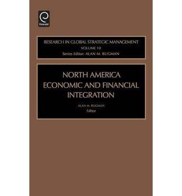 Download [(North American Economic and Financial Integration )] [Author: Alan M. Rugman] [Jul-2004] PDF