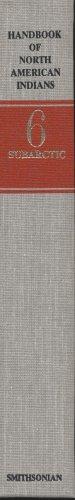 Handbook of North American Indians, Volume 6: Subarctic (Waterloo Outlet)