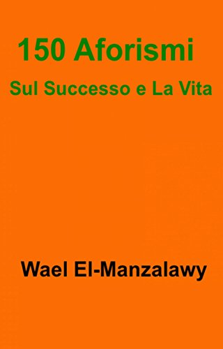Amazon Com 150 Aforismi Sul Successo E La Vita Italian
