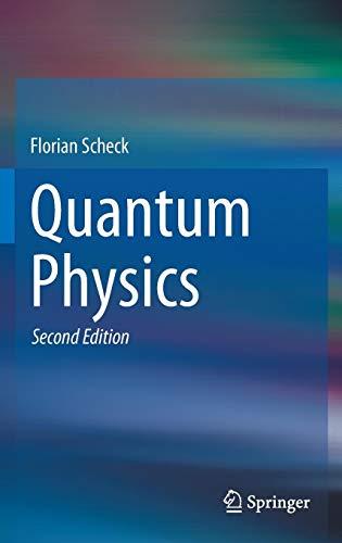 Quantum Physics (Mathematics Of Classical And Quantum Physics Solutions)