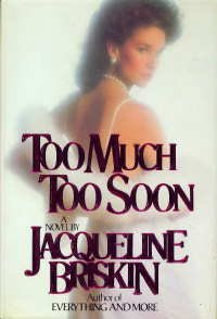 Too Much, Too Soon by Jacqueline Briskin