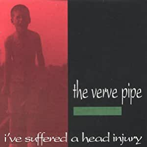 Verve Pipe I Ve Suffered A Head Injury Amazon Com Music