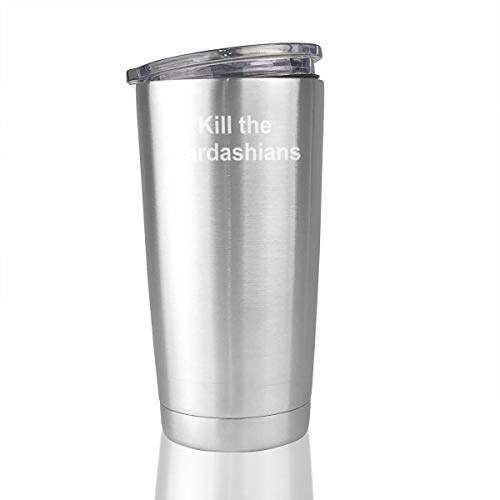 Kill The Kardashians 20 Oz Stainless Steel Tumbler Vacuum Insulated Travel Mug Simple Modern]()