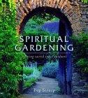 Spiritual Gardening, Peg Streep, 1930722249