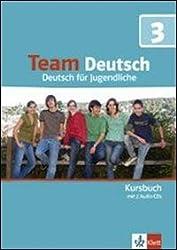 Team Deutsch: Kursbuch 3 MIT 2 Audio-Cds