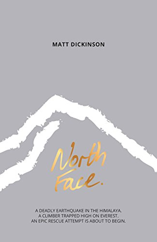 Price comparison product image North Face: A Deadly Earthquake in the Himalaya. A Climber Trapped High on Everest. an Epic Rescue Attempt is About to Begin. (The Everest Files)