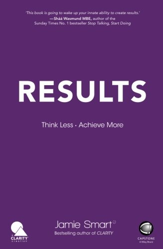 Results  Think Less  Achieve More