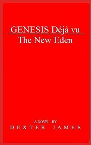 Book: Genesis Déjà vu – The New Eden by Dexter James