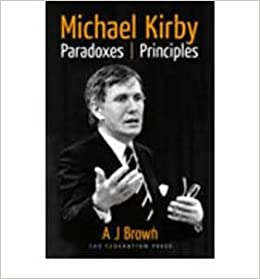 Michael Kirby Paradoxes And Principles A J Brown 9781862879461
