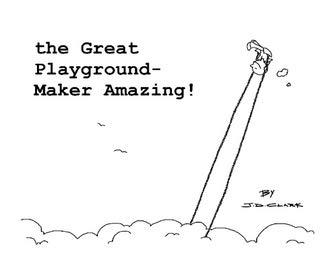 The Great Playground-Maker Amazing!