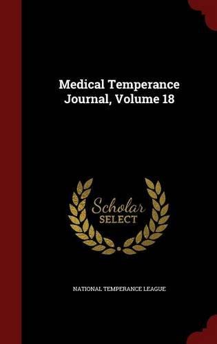 Medical Temperance Journal, Volume 18 PDF