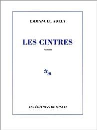 Les cintres par Emmanuel Adely