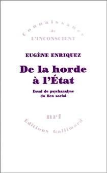 De la horde à l'État par Enriquez