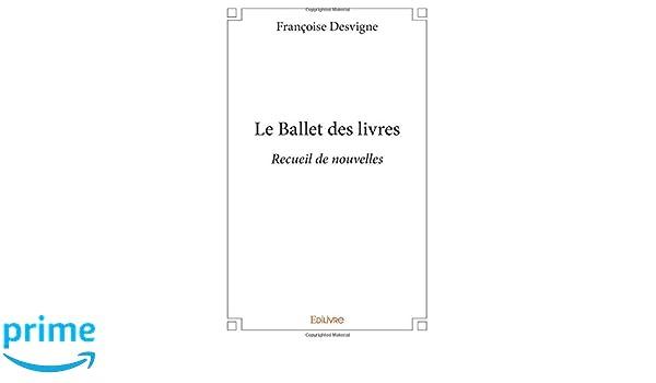 Le Ballet Des Livres French Edition Francoise Desvigne