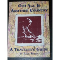 Old Age Is Another Country: A Traveler's Guide