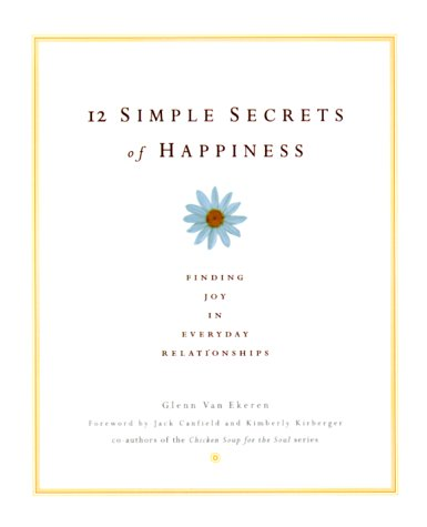 Download 12 Simple Secrets of Happiness: Finding Joy in Everyday Relationships pdf epub
