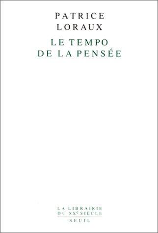 Le Tempo de la pensée Broché – 8 septembre 1993 Patrice Loraux Le Seuil 202020729X TL202020729X