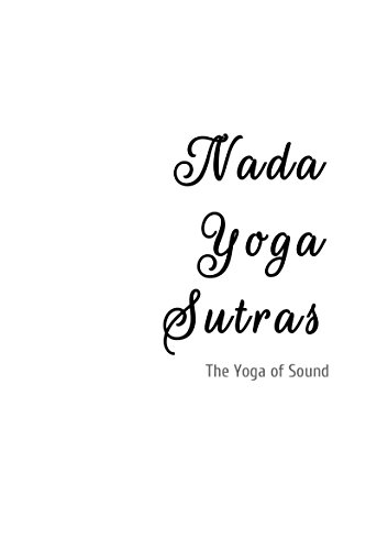 Nada Yoga Sutras: The Yoga of Sound - Kindle edition by ...