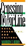 Crossing the Color Line : Race, Parenting, and Culture, Reddy, Maureen T., 081352105X