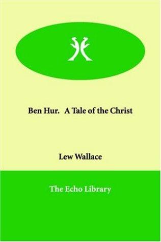 Ben Hur. a Tale of the Christ PDF