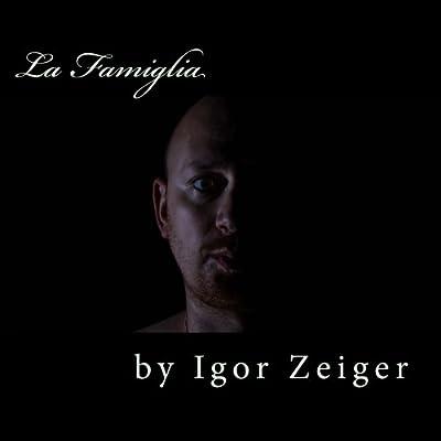 La Famiglia: The Photobook: Igor Zeiger: 9781507632154