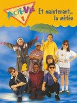 Et Maintenant...la Meteo: Weather Unit, Level 1-4 Acti-Vie French Edition