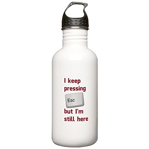 CafePress - I Keep Pressing The Escape Key But Im Still Here W - Stainless Steel Water Bottle, 1.0L Sports Bottle