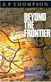 Beyond the Frontier, E. P. Thompson, 0804728976