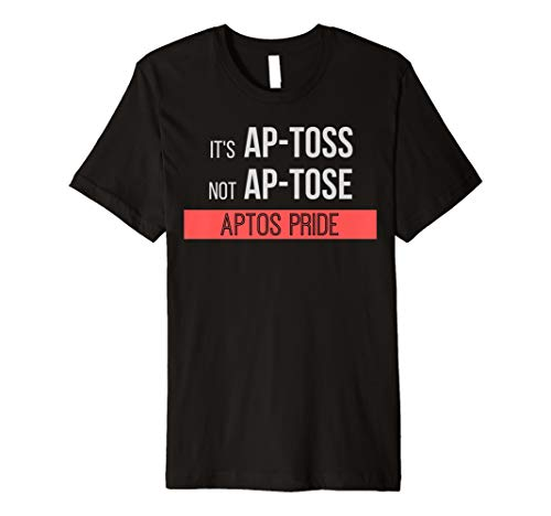 Funny Aptos California Shirt for Santa Cruz Bay Area Premium T-Shirt (Best Place To Live In Santa Cruz)
