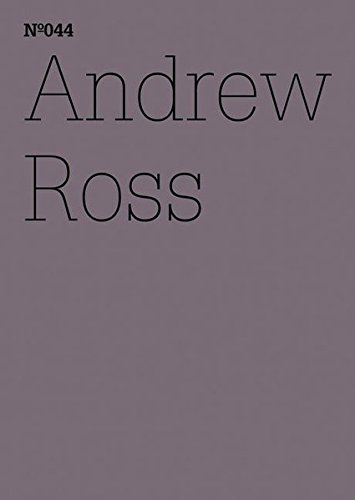 Download Andrew Ross: The Exorcist and the Machines: 100 Notes, 100 Thoughts: Documenta Series 044 (100 Notes - 100 Thoughts: / 100 Notizen - 100 Gedanken: Documenta 13) PDF Text fb2 book