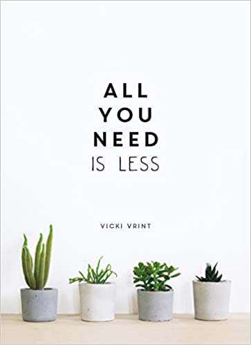All You Need is Less: Minimalist Living for Maximum ...