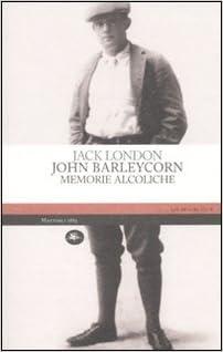 Risultati immagini per john barleycorn memorie alcoliche