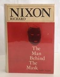 Richard Nixon: The Man Behind the Mask