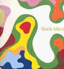 Burle Marx: El Paisaje Lirico (Spanish Edition) by Gustavo Gili