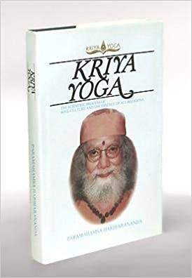 Kriya Yoga (The Scientific Process of Soul-Culture and the ...