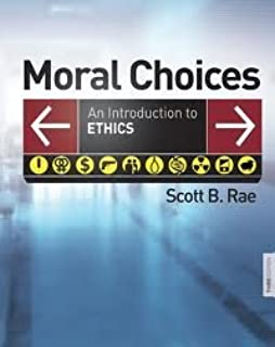 Moral Choice: A Christian View of Ethics