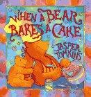 When a Bear Bakes a Cake, Jasper Tomkins, 0671752774
