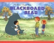 I'll Never Share You, Blackboard Bear