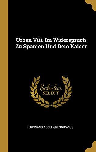 Urban VIII. Im Widerspruch Zu Spanien Und Dem Kaiser