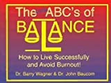 The Little ABC's of Balance, Barry Wagner and John Bancom, 0965371417