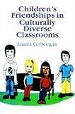 Children's Friendships in Culturally Diverse Classrooms, Deegan, James G., 0750702672