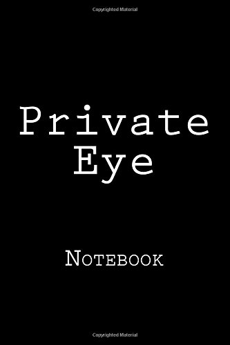 Private Eye: Notebook, 150 lined pages, 6 x 9, softcover