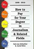 How to Pay for Your Degree in Journalism and Related Fields 2006-2008, Gail Ann Schlachter and R. David Weber, 1588411559