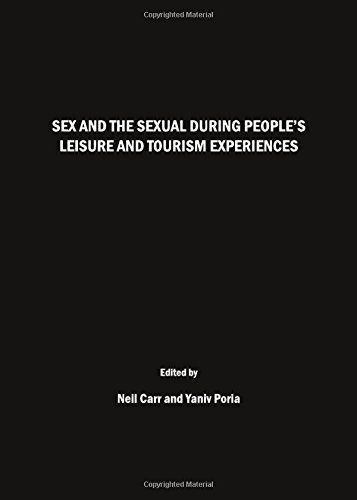 Sex and the Sexual During Peoples Leisure and Tourism Experiences