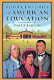 Four Centuries of American Education, David Barton, 1932225323
