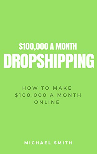 Dropshipping: How To Make $100,000 Dropshipping Online