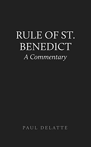 Rule of st benedict a commentary kindle edition by paul delatte rule of st benedict a commentary by delatte paul fandeluxe Gallery