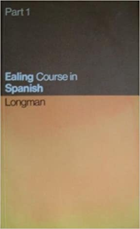 Ealing Course in Spanish: Part 1 (Units 1-18) (Pt  1): 9780582364417